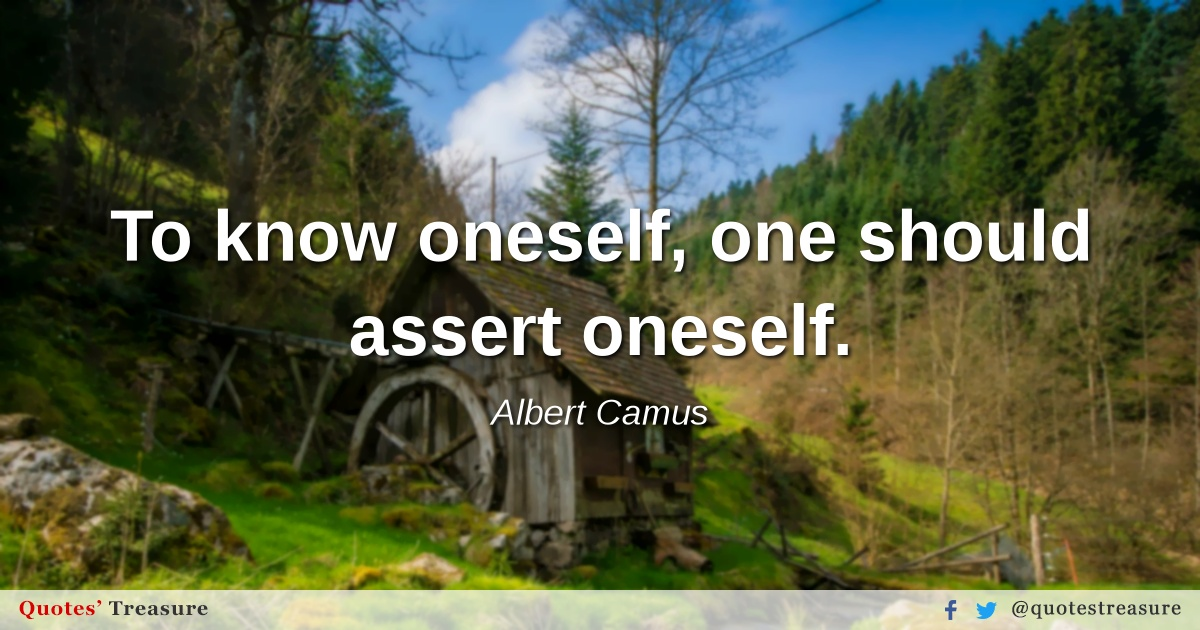 To know oneself, one should assert oneself.