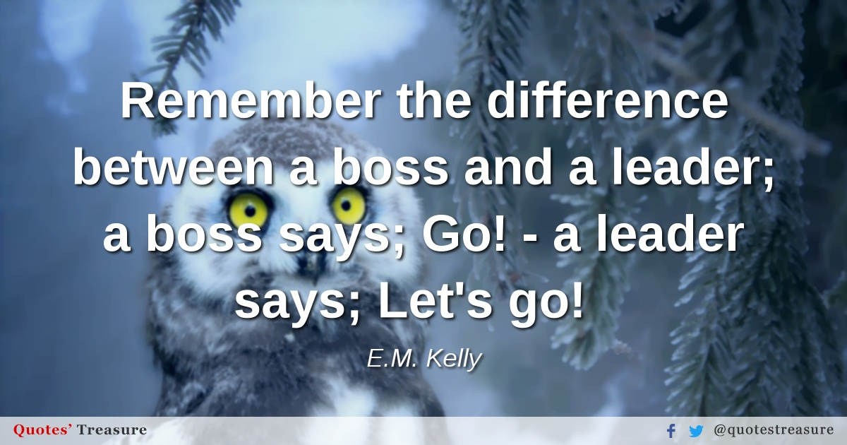 Remember the difference between a boss and a leader; a boss says; Go! - a leader says; Let's go!