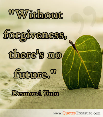 Without forgiveness, there's no future.