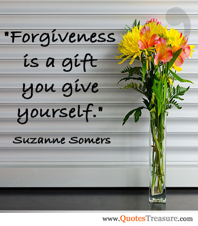 Forgiveness is a gift you give yourself.