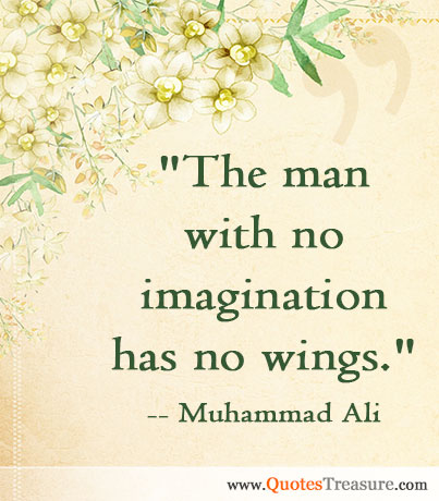 The man with no imagination has no wings.