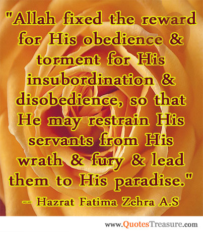 Allah fixed the reward for His obedience & torment for His insubordination & disobedience, so that He may restrain His servants from His wrath & fury & lead them to His paradise.