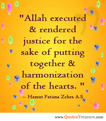 Allah executed & rendered justice for the sake of putting together & harmonization of the hearts.