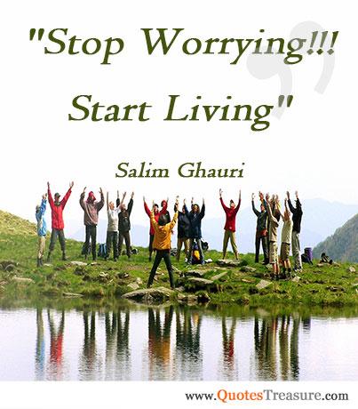 Stop Worrying!!! Start Living